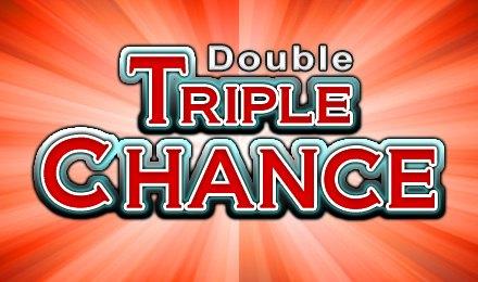 Double Triple Chance Slots